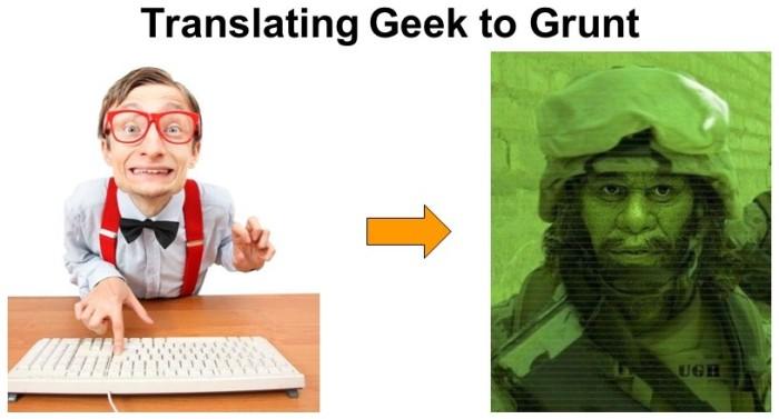 Translating Geek to Grunt