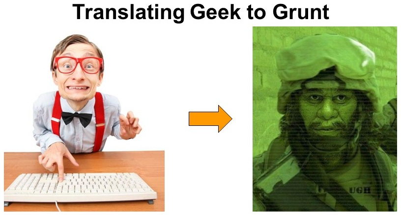 Translating Geek to Grunt